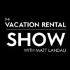 Vacation Rental Show with Matt Landau